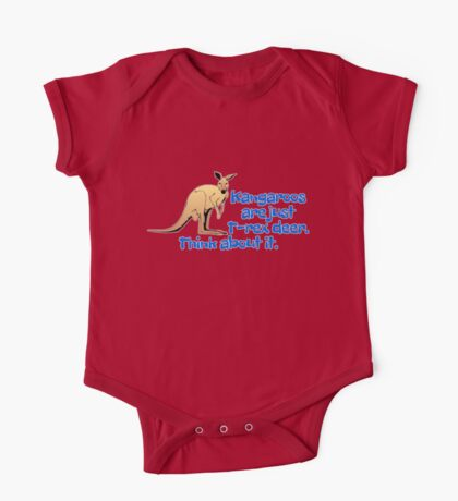 Kangaroos are just T-rex deer. Think about it. One Piece - Short Sleeve