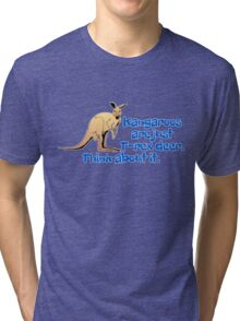 Kangaroos are just T-rex deer. Think about it. Tri-blend T-Shirt