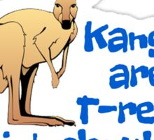 Kangaroos are just T-rex deer. Think about it. Sticker