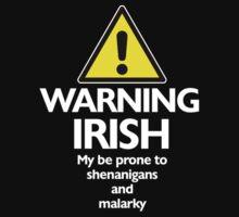 Warning Irish prone to shenanigans and malarky Kids Tee