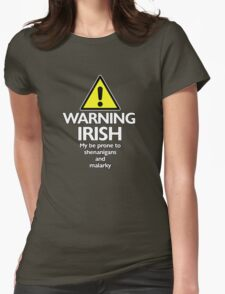 Warning Irish prone to shenanigans and malarky Womens Fitted T-Shirt