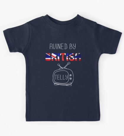 Ruined By British Telly /updated/ Kids Tee