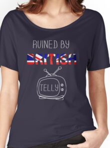 Ruined By British Telly /updated/ Women's Relaxed Fit T-Shirt