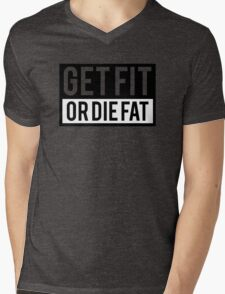Get Fit or Die Fat Mens V-Neck T-Shirt
