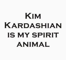 Kim Kardashian is my Spirit Animal Kids Tee