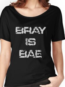 'Bray Is Bae' Design Women's Relaxed Fit T-Shirt