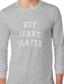 HEY JENNY SLATER (Grosse Pointe Blank) Long Sleeve T-Shirt