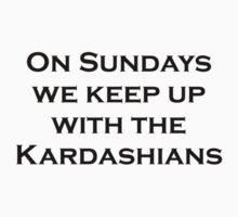 On Sundays we keep up with the Kardashians One Piece - Long Sleeve