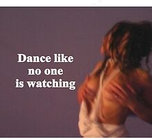 Sayings 'Dance like noone is watching' by BBBango
