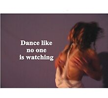 Sayings 'Dance like noone is watching' Photographic Print
