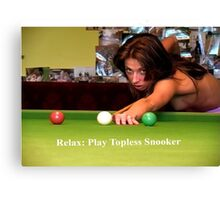 Sayings 'Relax, Play Topless Snooker' Canvas Print