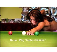 Sayings 'Relax, Play Topless Snooker' Photographic Print