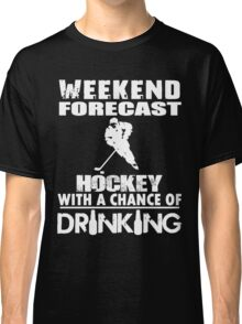 HOCKEY WITH A CHANCE OF DRINKING Classic T-Shirt