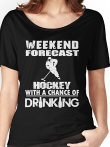 HOCKEY WITH A CHANCE OF DRINKING Women's Relaxed Fit T-Shirt