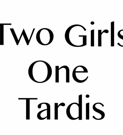 Two Girls, One Tardis Sticker Sticker