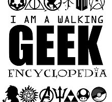 I'm a walking GEEK Encyclopedia by Fawkes