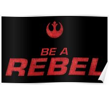 Star Wars Be a Rebel Poster