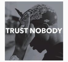 2Pac Trust Nobody Shirt by DopeDesigns