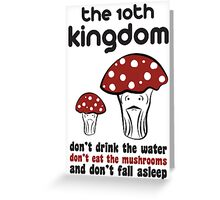 The 10th Kingdom: The Mushrooms Greeting Card
