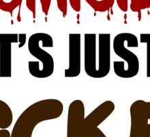 IT'S NOT HOMICIDE, IT'S JUST ROCKET SCIENCE Sticker