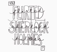 You Flirted With Sherlock Holmes? by kinnycatherine