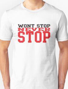 Wont Stop Never Stop T-Shirt