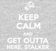 Keep Calm and Get Outta Here, Stalker Kids Tee