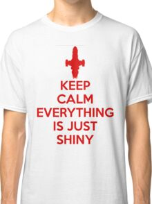 Keep Calm - Shiny Classic T-Shirt