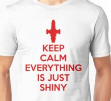 Keep Calm - Shiny Unisex T-Shirt
