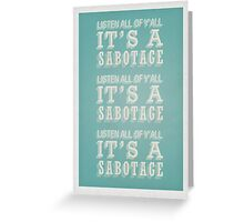 Sabotage Greeting Card