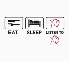 Eat Sleep Listen to XO T-Shirts & Hoodies by mike desolunk