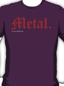 Metal. T-Shirt