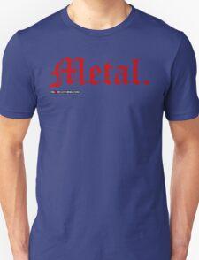 Metal. Unisex T-Shirt