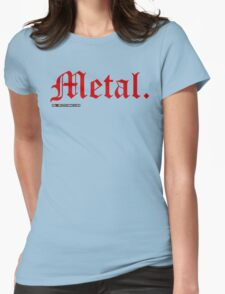 Metal. Womens Fitted T-Shirt