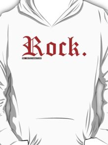 Rock. T-Shirt