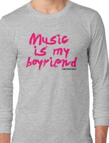 Music Is My Boyfriend Long Sleeve T-Shirt