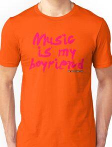 Music Is My Boyfriend Unisex T-Shirt