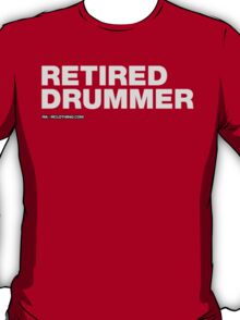 Retired Drummer T-Shirt
