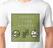 Choose Your Weapon Unisex T-Shirt