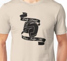Only Dredd Can Judge Me - Black Unisex T-Shirt