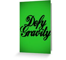 Defy Gravity - Wicked Reference Greeting Card