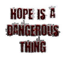 Hope is a dangerous thing by boogeyman
