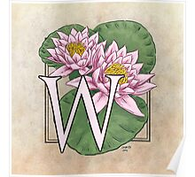 W is for Water Lily  Poster