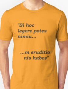 If You Can Read This, You Have Too Much Education T-Shirt