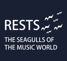 Rests: The Seagulls of the Music World - Dark Tees by Hannah Sterry