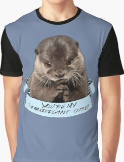 You're my significant otter Graphic T-Shirt