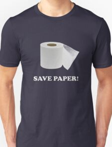 Save Paper! T-Shirt