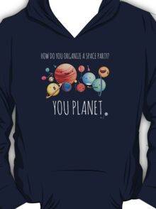 How to organize a space party? T-Shirt