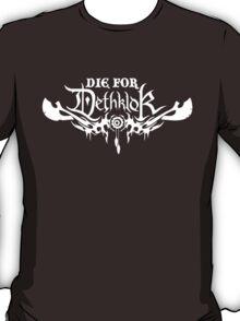 Die for Dethklok T-Shirt