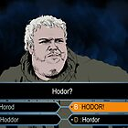 Who wants to be Hodor? by Nana Leonti